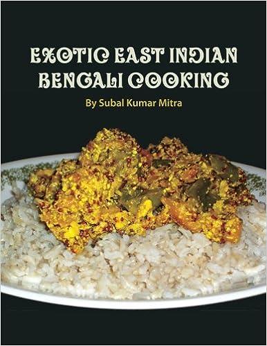 Exotic east indian bengali cooking subal kumar mitra 9781468039511 exotic east indian bengali cooking subal kumar mitra 9781468039511 amazon books forumfinder Image collections