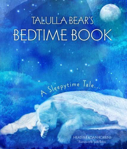 Read Online Talulla Bear's Bedtime Book: A Sleepytime Tale pdf epub