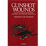 Gunshot wounds: Practical aspects of firearms, ballistics and forensic techniques (Elsevier series in practical aspects of cr