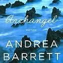 Archangel Hörbuch von Andrea Barrett Gesprochen von: Jeff Woodman