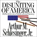 The Disuniting of America: Reflections on a Multicultural Society | Arthur M. Schlesinger Jr.