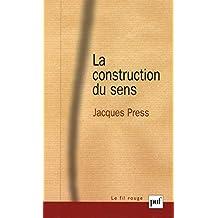 La construction du sens (Fil rouge (le)) (French Edition)
