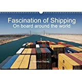 Fascination of Shipping On board around the world (Wall Calendar 2017 DIN A3 Landscape): The calendar shows the worldwide shipping on board of cargo ... calendar, 14 pages ) (Calvendo Places)
