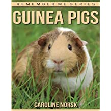 Guinea Pigs: Amazing Photos & Fun Facts Book About Guinea Pigs For Kids