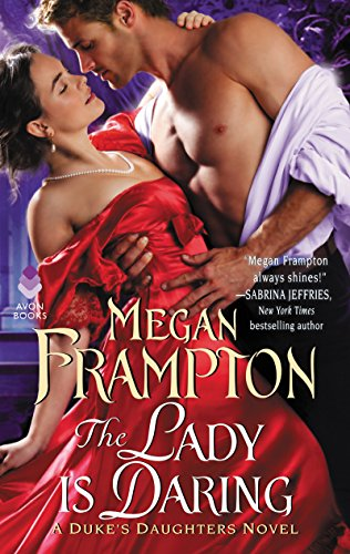 The Lady Is Daring: A Duke's Daughters Novel (The Duke's Daughters) by [Frampton, Megan]