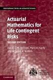 img - for Actuarial Mathematics for Life Contingent Risks (International Series on Actuarial Science) book / textbook / text book