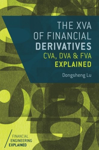 The XVA of Financial Derivatives: CVA, DVA and FVA Explained (Financial Engineering Explained) by Palgrave Macmillan
