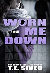 Worn Me Down (Playing With Fire, #3)