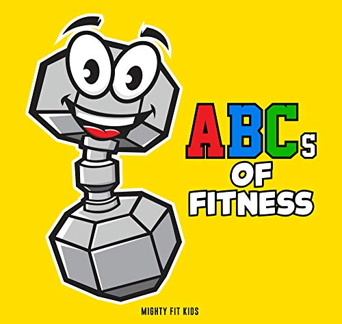 ABCs of Fitness Alphabet Book (ABC Baby Book, Children's Book, Toddler Book, Kids Book)