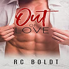 Out of Love Audiobook by RC Boldt Narrated by Rob Shapiro, Harper Grey