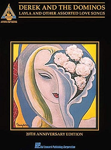Derek and the Dominos: Layla & Other Assorted Love Songs- Guitar Tab Songbook, 20th Anniversary Edition ()
