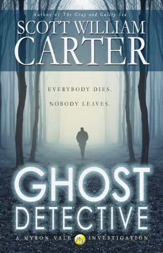 Ghost Detective (A Myron Vale Investigation Book 1) by [Carter, Scott William]