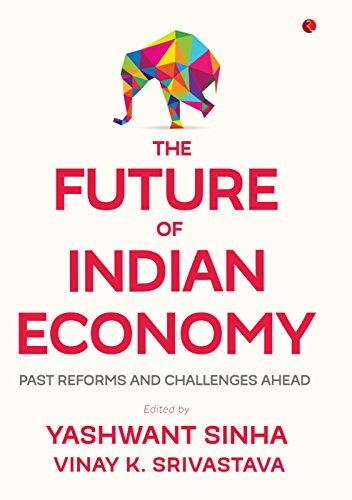 The Future of Indian Economy: Past Reforms and Challenges Ahead