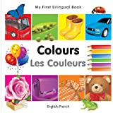 My First Bilingual Book–Colours (English–French)