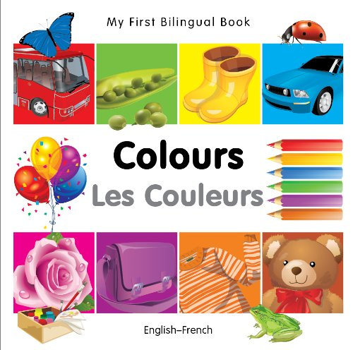 My First Bilingual Book–Colours (English–French) (French and English Edition)