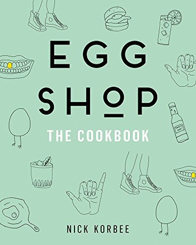 Egg Shop: The Cookbook by Nick Korbee