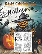 Halloween Coloring Book For Adults: For Hours Of Fun And Relaxation, 50 Unique Designs, Halloween Coloring Book Filled With Witches, Pumpkin, Spooky ... And More   Gift For Adults, Teens, Women