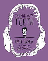 Image of the product Everything Is Teeth that is listed on the catalogue brand of Pantheon Books.