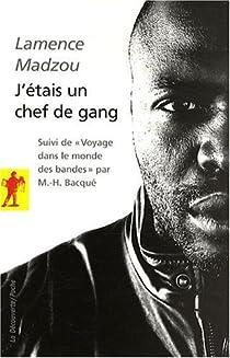 J'étais un chef de gang : Suivi de Voyage dans le monde des bandes par Madzou