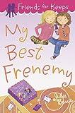 My Best Frenemy (Friends for Keeps)