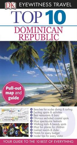 Top 10 Dominican Republic (Eyewitness Top 10 Travel Guide) Paperback – August 29, 2011 James Ferguson Sarah Cameron DK Eyewitness Travel 0756670527