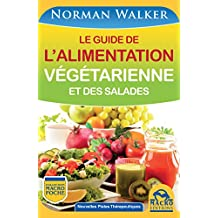 Le guide de l'alimentation végétarienne: et des salades (Nouvelles Pistes Thérapeutiques)
