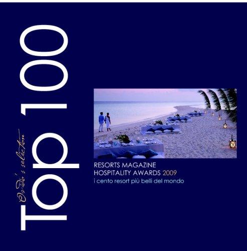 Top 100: I cento resort più belli del mondo (Italian Edition)