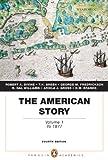 american story volume 1 - The American Story: Volume 1 (Penguin Academics Series) (4th Edition)