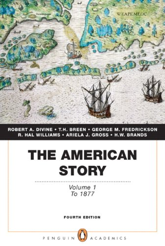 The American Story  Volume 1  Penguin Academics Series   4Th Edition