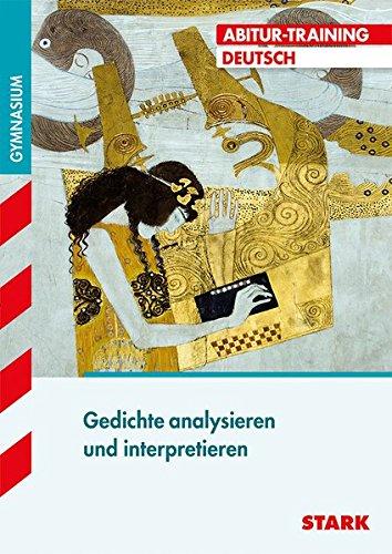 Abitur-Training - Deutsch Gedichte analysieren und interpretieren