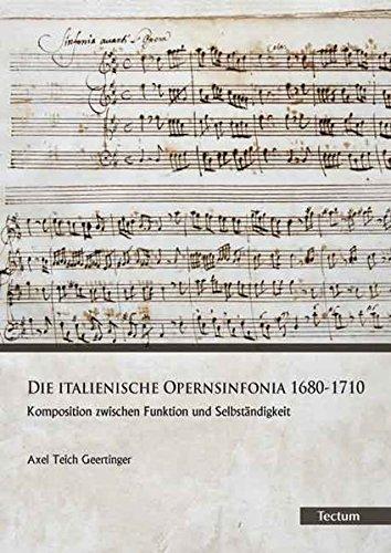 Die italienische Opernsinfonia 1680-1710: Komposition zwischen Funktion und Selbständigkeit