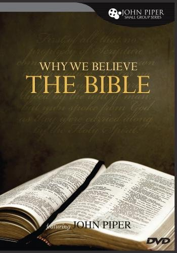 Why We Believe the Bible by Crossway