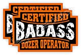 (2) Badass DOZER OPERATOR Hard Hat Stickers | Bad Ass Motorcycle Helmet Decals | Bulldozer CAT Backhoe Crane Lift Truck Heavy Equipment Laborer Foreman Bossman Worker Construction Labels Badges