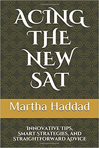 Acing the New SAT: Innovative Tips, Smart Strategies, and Straightforward Advice