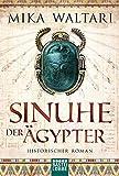 Sinuhe der Ägypter: Historischer Roman (Klassiker. Historischer Roman. Bastei Lübbe Taschenbücher)