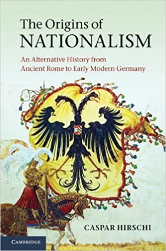 eBooks für Kindle Bestseller The Origins of Nationalism: An Alternative History from Ancient Rome to Early Modern Germany by Hirschi. Caspar ( 2011 ) Paperback PDF FB2 iBook