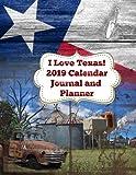 I Love Texas!: 2019 Calendar Journal and Planner