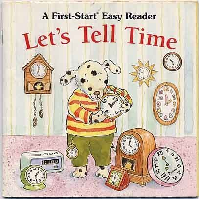 Let's Tell Time (First-Start Easy Reader)
