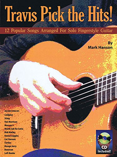 Fingerstyle Solo Guitar (Travis Pick the Hits!: 12 Popular Songs Arranged for Solo Fingerstyle Guitar)