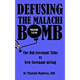 Defusing The Malachi Bomb: The Old Covenant Tithe Versus New Covenant Giving