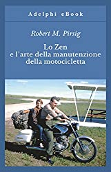 Lo Zen e l'arte della manutenzione della motocicletta (Gli Adelphi) (Italian Edition)