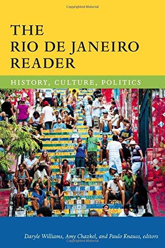 The Rio De Janeiro Reader: History, Culture, Politics (The Latin America Readers)