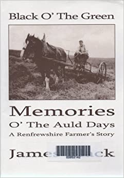 Book Black O' the Green: Memories O' the Auld Days: A Renfrewshire Farmer's Story by James Black (2006-05-01)
