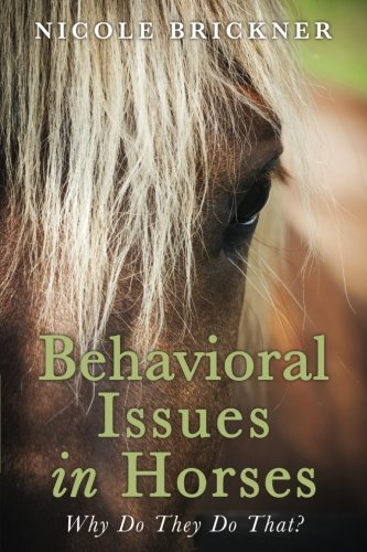 Behavioral Issues in Horses: Why Do They Do That? by CreateSpace Independent Publishing Platform