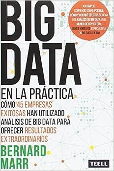 Big data en la práctica: Cómo 45 empresas exitosas han utilizado análisis de big data para ofrecer resultados extraordinarios