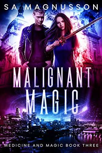 (Malignant Magic (Medicine and Magic Book 3))