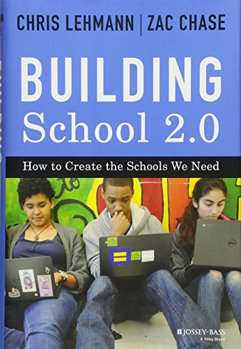 Building School 2.0: How to Create the Schools We Need