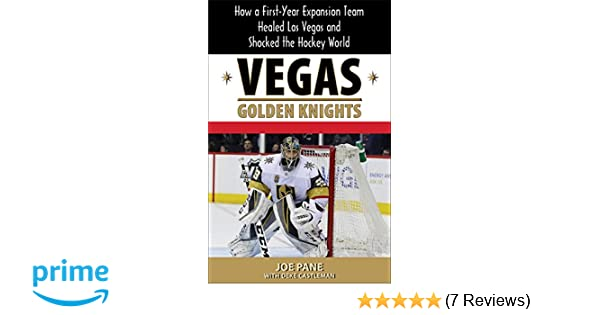 2184fa306 Vegas Golden Knights  How a First-Year Expansion Team Healed Las Vegas and  Shocked the Hockey World  Joe Pane