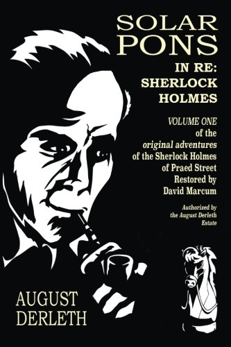 In Re: Sherlock Holmes: The Adventures of Solar Pons (Volume 1)