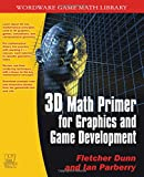 3D Math Primer for Graphics and Game Development, Fletcher Dunn and Ian Parberry, 1556229119
